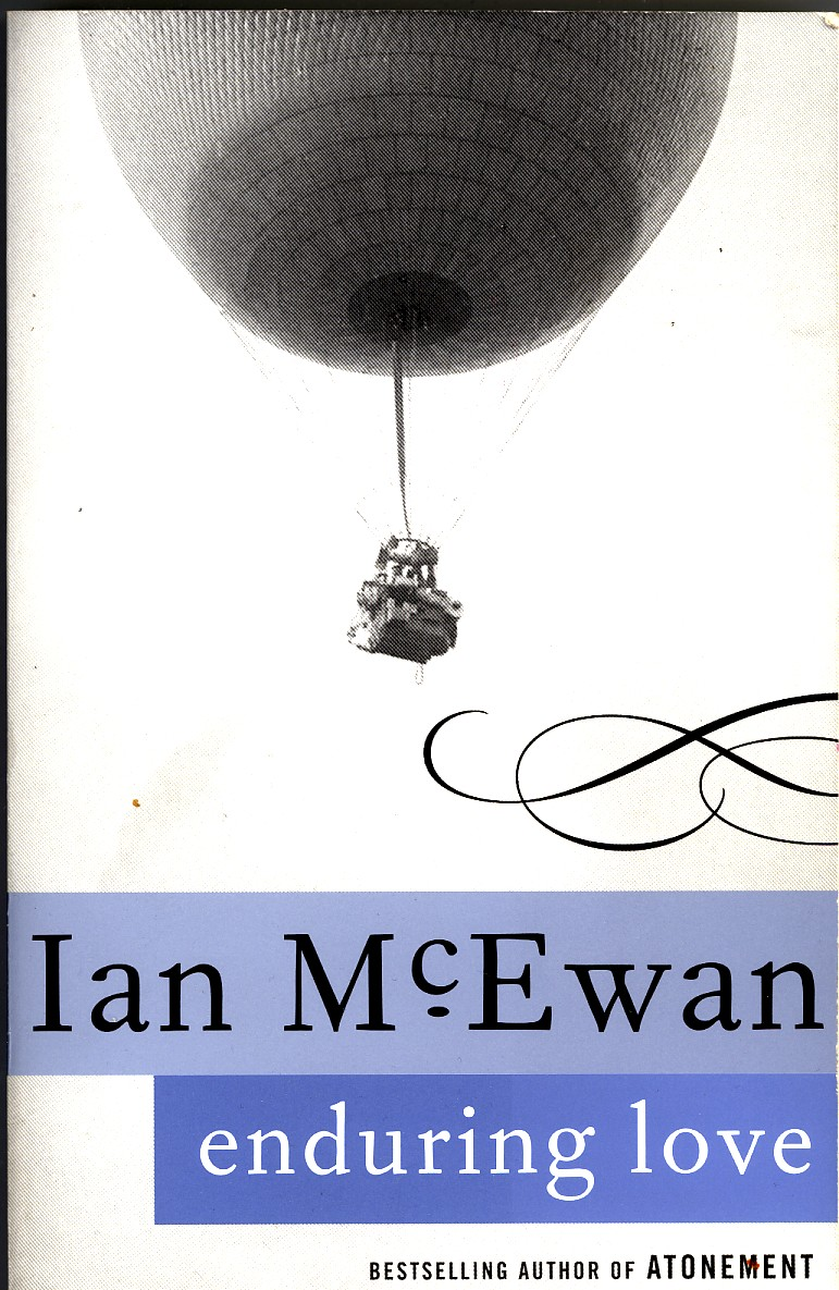 ian mcewans enduring love essay Enduring love (1997) is a novel by british writer ian mcewan the plot concerns  two strangers  mcewan later submitted the paper to the british journal of  psychiatry under the name of the paper's fictional writers, but it was not published.